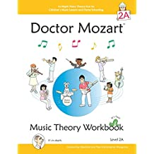 Doctor Mozart Music Theory Workbook Level 2a: In-Depth Piano Theory Fun for Children's Music Lessons and Homeschooling - For Beginners Learning a Musi