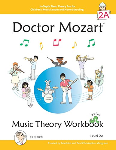 Doctor Mozart Music Theory Workbook Level 2A: In-Depth Piano Theory Fun for Children's Music Lessons and HomeSchooling - For Beginners Learning a Musical Instrument
