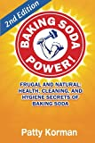 Baking Soda Power! Frugal, Natural, and Health Secrets of Baking Soda (2nd Ed.)
