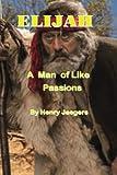 Elijah:: A man of like passions