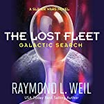 The Lost Fleet: Galactic Search: A Slaver Wars Novel, Book 1 | Raymond L. Weil
