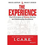 The Experience: The 5 Principles of Disney Service and Relationship Excellence | Bruce Loeffler,Brian Church