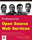 Professional Open Source Web Services by Sarang, P.G., Browne, Christopher, Dietrich Ayala, Vivek Cho (2002) Paperback
