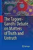 The Tagore-Gandhi Debate on Matters of Truth and Untruth, Puri, Bindu, 813222115X
