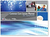 Common Core Lesson Planner for Mathematics, Common Core Institute, 0985721901