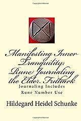 By Hildegard Heidel Schunke - Manifesting Inner Tranquility: Rune Journaling the Elder Futhark: (2nd Edition) (2014-08-01) [Paperback] Paperback