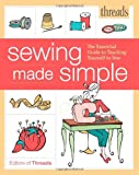 Threads Sewing Made Simple, Threads Magazine Editors, 1600859569