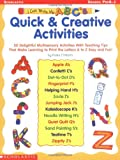 I Can Write My ABC's! Quick & Creative Activities: 50 Delightful Multi-Sensory Activities with Teaching Tips That Make Learning to Print the Letters A