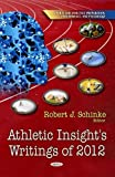 Athletic Insight's Writings Of 2012, , 1626181209
