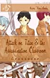 Attack on Titan & the Assassination Classroom Crossover