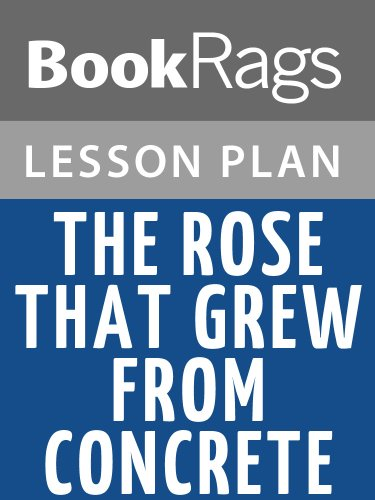 Lesson Plan The Rose That Grew from Concrete by Tupac Shakur (Tupac Shakur The Rose That Grew From Concrete)