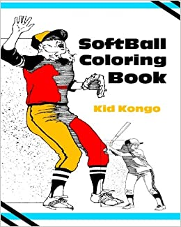 amazoncom softball coloring book 9781530899104 kid kongo books
