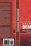 Unconditional Democracy: Education and Politics in