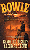 Bowie: A Novel of the Life of Jim Bowie