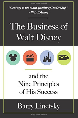 Business Disney (The Business of Walt Disney and the Nine Principles of His Success)