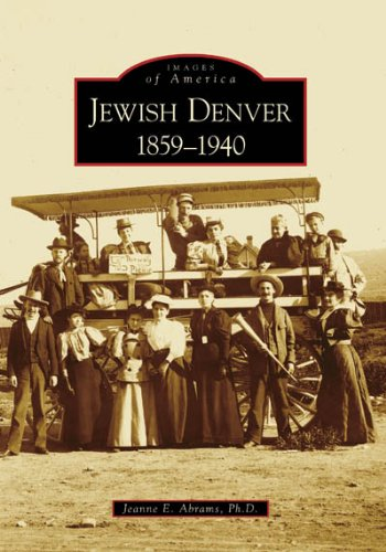 Jewish Denver, 1859-1940 (Images of America: Colorado)