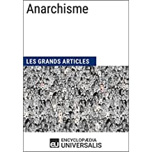 Anarchisme (Les Grands Articles d'Universalis) (French Edition)