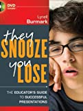 They Snooze, You Lose, Lynell Burmark, 0470902906