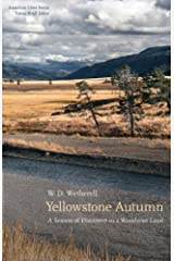 Yellowstone Autumn: A Season of Discovery in a Wondrous Land (American Lives) Kindle Edition