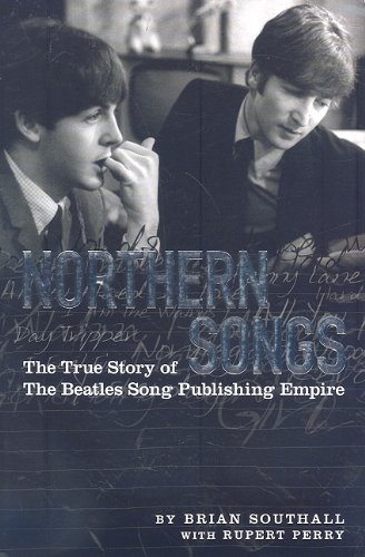 Northern Songs: The True Story of the Beatles Song Publishing Empire pdf epub