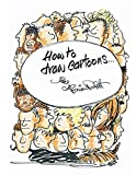 How to Draw Cartoons: This book will help the complete novice turn out professional looking cartoons in minutes