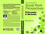 SOCIAL WORK PERSPECTIVES:Philosophy and Methods