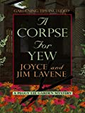 A Corpse for Yew, Joyce Lavene and Jim Lavene, 1410420035