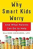 Why Smart Kids Worry, Allison Edwards, 140228425X