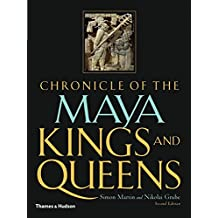 Chronicle of the Maya Kings and Queens: 2nd Edition