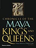Chronicle of the Maya Kings and Queens: Deciphering The Dynasties of the Ancient Maya