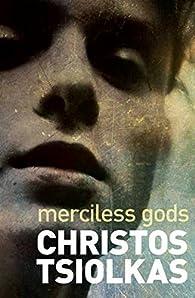 Merciless Gods par Christos Tsiolkas