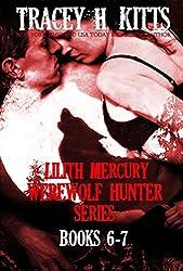 Lilith Mercury, Werewolf Hunter Series (Boxed Set, Books 6-7, Werewolf Romance)