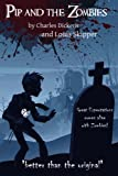 Pip and the Zombies, Charles Dickens and Louis Skipper, 0977985946