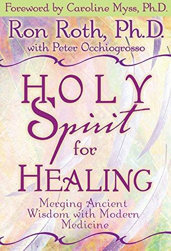 Holy Spirit for Healing: Merging Ancient Wisdom With Modern Medicine ebook