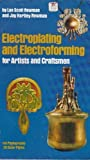 Electroplating and Electroforming, Lee Newman and Jay H. Newman, 0517530597