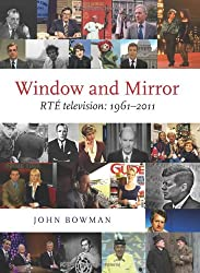 Window and Mirror: RTE Television 1961-2011