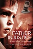 Father Injustice, C. Martin Richards, 1463573456