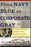 From Navy Blue to Corporate Gray, Carl S. Savino and Ronald L. Krannich, 1570230803