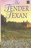 The Tender Texan, Jodi Thomas, 1611732409