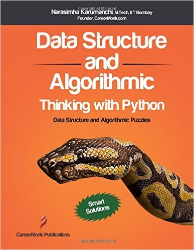 Data Structure and Algorithmic Thinking with Python: Data Structure and Algorithmic Puzzles (Data Structures And Algorithms Problems And Solutions)