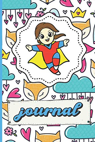 Super Girl Mom Journal: Fox Crowns Roses Clouds Flowers Hearts Patter Background Notebook for Writing, Sketching, Drawing and Note Taking. Perfect Gift For Kids Parents And - Rose Supergirl