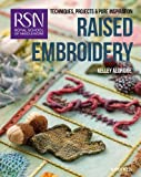 Rsn: Raised Embroidery: Techniques, Projects and Pure Inspiration (Royal School of Needlework Guides)