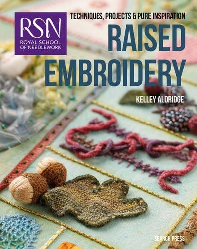The Best Costume Design Schools (RSN: Raised Embroidery: Techniques, projects and pure inspiration (Royal School of Needlework Guides))