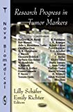 Research Progress in Tumor Markers, Emily Richter, 1604566922