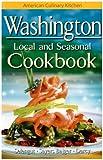 Washington Local and Seasonal Cookbook, Becky Selengut and James Darcy, 9768200464