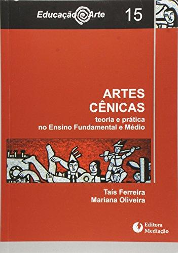 Artes Cênicas. Teoria e Prática no Ensino Fundamental e Médio