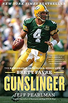 Gunslinger: The Remarkable, Improbable, Iconic Life of Brett Favre by [Pearlman, Jeff]
