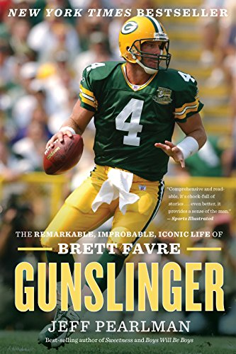 Gunslinger: The Remarkable, Improbable, Iconic Life of Brett Favre (English Edition)