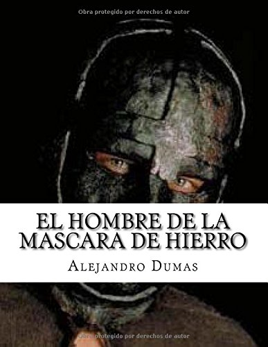 El Hombre de la Mascara de Hierro (Spanish Edition): Alejandro Dumas: 9781517507558: Amazon.com: Books
