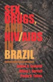 Sex, Drugs, and HIV/AIDS in Brazil, James A. Inciardi and Hilary L. Surratt, 0813334241